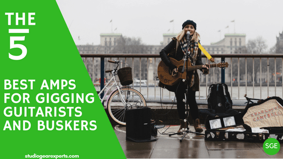 best busking amps and gigging guitarists