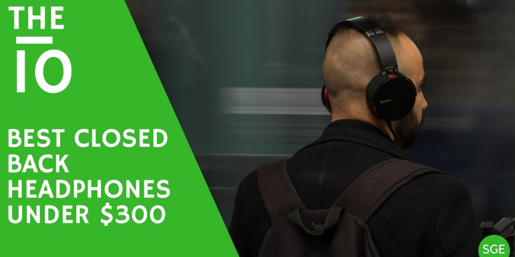best closed back headphones under $300